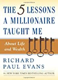Image of The Five Lessons a Millionaire Taught Me About Life and Wealth
