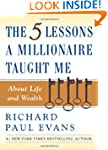 The Five Lessons a Millionaire Taught...
