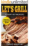 Let's Grill Missouri's Best BBQ Recipes: Includes Kansas City and St-Louis Barbecue Styles