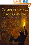 Complete Maya Programming: An Extensive Guide to MEL and C++ API (The Morgan Kaufmann Series in Computer Graphics)