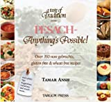 Pesach - Anythings Possible!: Over 350 Non-Gebrochts, Gluten-Free & Wheat-Free Recipes