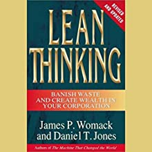 Lean Thinking: Banish Waste and Create Wealth in Your Corporation, Revised and Updated | Livre audio Auteur(s) : James P. Womack, Daniel T. Jones Narrateur(s) : James P. Womack