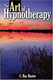 The Art of Hypnotherapy C.Roy Hunter