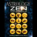 Astrology and Zen: : Unlocking the Secrets of the Stars (       UNABRIDGED) by Lyn Birkbeck, Ray Menezes Narrated by Philip Gardiner