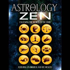 Astrology and Zen: : Unlocking the Secrets of the Stars | [Lyn Birkbeck, Ray Menezes]