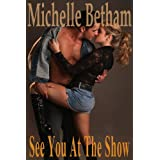 See You At The Showby Michelle  Betham