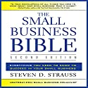 The Small Business Bible, Second Edition: Everything You Need to Know to Succeed in Your Small Business (       UNABRIDGED) by Steven D. Strauss Narrated by Walter Dixon
