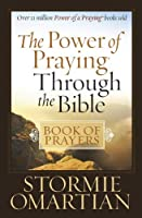 The Power of Praying� Through the Bible Book of Prayers (English Edition)