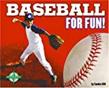 Baseball for Fun! (For Fun!: Sports)