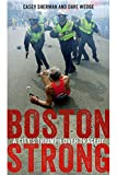 Boston Strong: A Citys Triumph over Tragedy