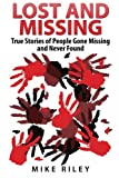 img - for Lost and Missing: True Stories of People Gone Missing and Never Found (Murder, Scandals and Mayhem) (Volume 5) book / textbook / text book