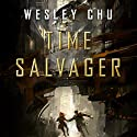 Time Salvager Audiobook by Wesley Chu Narrated by Kevin T. Collins