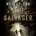 Time Salvager Hörbuch von Wesley Chu Gesprochen von: Kevin T. Collins