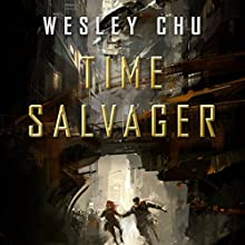Time Salvager (       UNABRIDGED) by Wesley Chu Narrated by Kevin T. Collins