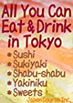 All-You-Can-Eat and Drink in Tokyo: R...
