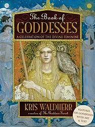 The Book of Goddesses: A Celebration of the Divine Feminine (English Edition)