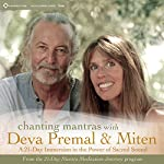 Chanting Mantras with Deva Premal & Miten: A 21-Day Immersion in the Power of Sacred Sound | Deva Premal