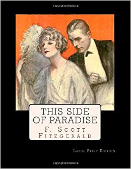 an introduction to the novel this side of paradise by f scott fitzgerald A summary of book ii, chapter 4: the supercilious sacrifice in f scott fitzgerald's this side of paradise learn exactly what happened in this chapter, scene, or section of this side of.