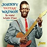 echange, troc Johnny Guitar Watson - Original Gangster of Love 1953-59