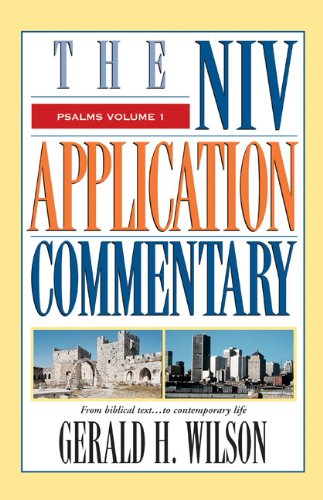 Gerald Wilson: Psalms volume 1 (NIV Application Commentary)