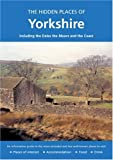 img - for HIDDEN PLACES OF YORKSHIRE: Including the Dales, the Moors and the Coast (The Hidden Places) book / textbook / text book