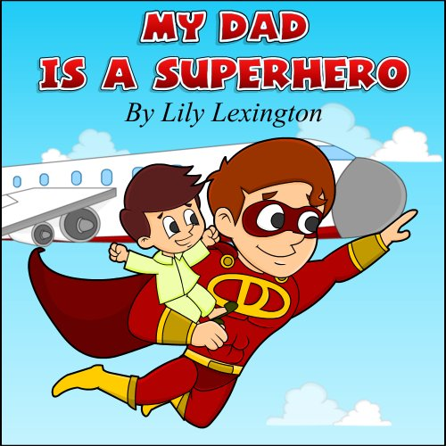 My Dad Is A Superhero by Lily Lexington ebook deal