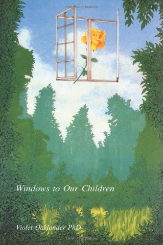 Windows to Our Children: A Gestalt Therapy Approach to...