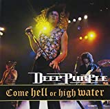 Come Hell Or High Water by Deep Purple (2013-10-15)
