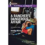 A Rancher's Dangerous Affair (       UNABRIDGED) by Jennifer Morey Narrated by Alexis Wentworth