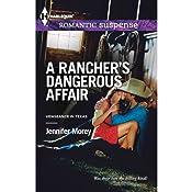 A Rancher's Dangerous Affair | Jennifer Morey