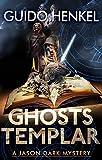 Ghosts Templar: A Jason Dark Mystery (Jason Dark - Ghost Hunter Book 3)