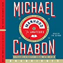 Manhood for Amateurs: The Pleasures and Regrets of a Husband, Father, and Son Audiobook by Michael Chabon Narrated by Michael Chabon