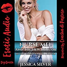 Nurse Mel and the New Doctor: My First Lesbian Sex with a Doctor Audiobook by Jessica Silver Narrated by Concha di Pastoro
