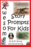 img - for Awesome Story Prompts For Kids (Cool Books By Dubbie) (Volume 1) book / textbook / text book