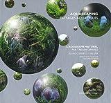 echange, troc Takashi Amano - L'aquarium naturel : Oeuvres complètes, 1985-2009