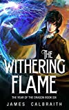 The Withering Flame (The Year of the Dragon, Book 6) (English Edition)