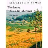 Elisabeth Dittmer - Wanderung durch die Lebenszeit. Mit Abbildungen. SIGNIERTvon &#34;Elisabeth Dittmer&#34;
