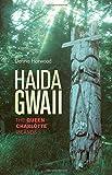 Haida Gwaii: The Queen Charlotte Islands