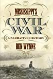 Mississippi's Civil War: A Narrative History (State Narratives of the Civil War)