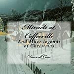 Miracle at Coffeeville - And Other Legends of Christmas | Darrell Case