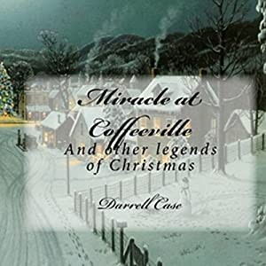 Miracle at Coffeeville - And Other Legends of Christmas Audiobook