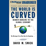 The World Is Curved: Hidden Dangers to the Global Economy | [David M. Smick]