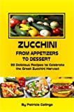 img - for Zucchini from Appetizers to Dessert book / textbook / text book