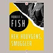 Kek Huuygens, Smuggler | Robert L. Fish
