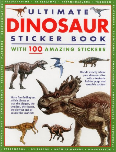 Ultimate Dinosaur Sticker Book: With 100 Amazing Stickers