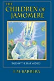 Tales of the Blue Wizard, Part 1: The Children of Jamomere