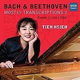 Mostly Transcriptions 2 - Bach & Beethoven: JS Bach-Busoni, JS Bach-Liszt, JS Bach-Siloti, Beethoven-Liszt; Beethoven Piano Sonata No. 32 in C minor, Op.111