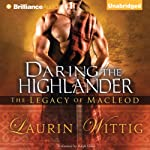 Daring the Highlander (       UNABRIDGED) by Laurin Wittig Narrated by Ralph Lister