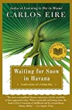 img - for Carlos M. N. Eire: Waiting for Snow in Havana : Confessions of a Cuban Boy (Paperback); 2003 Edition book / textbook / text book