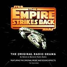 Star Wars: The Empire Strikes Back (Dramatized) Radio/TV Program by George Lucas Narrated by Mark Hamill, Anthony Daniels, Billy Dee Williams, John Lithgow